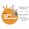 Museum of Somerset Exhibition: From Spinning Tops to Spacehoppers