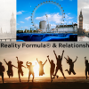 Reality Formula & Relationship in London!