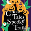 Ghost Tales and Spooky Trails