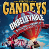Gandeys Circus - the Unbelievable Tour !