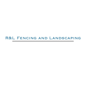 R & L Fencing and Landscaping