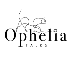 Ophelia Talks