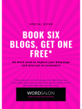 Special Offer: BOOK SIX BLOGS, GET ONE FREE