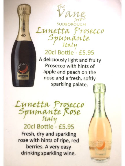Enjoy a Lunetta Prosecco Spumante or a Rose at The Vane Arms.