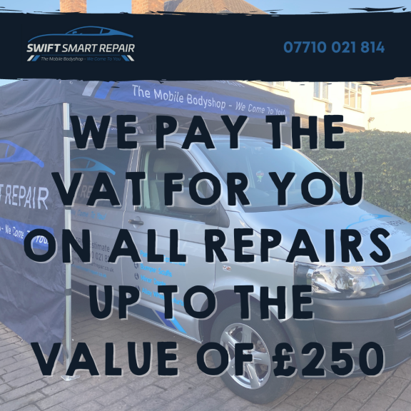 VAT paid for you on all repairs up to the value of £250 at Swift Smart Repair