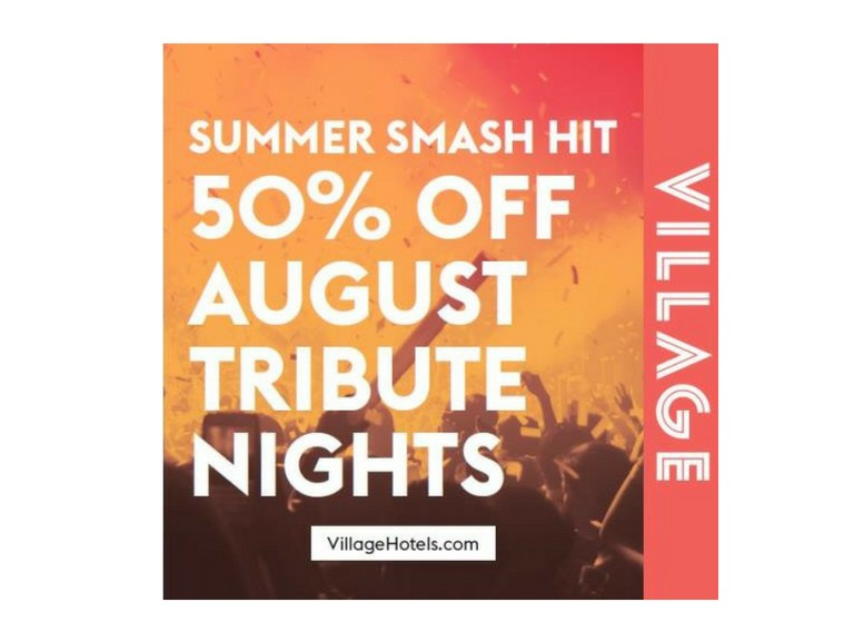 Buy 1 ticket get 1 free for all Tribute Nights in August at Village Hotel Walsall