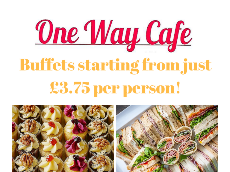 Buffets starting from just £3.75 at One Way Cafe!