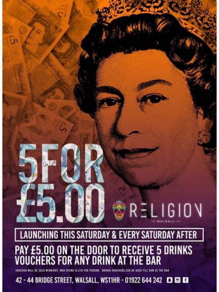 5 for £5 on Saturday Nights @ Religion Walsall