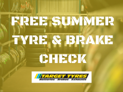 FREE SUMMER TYRE & BRAKES CHECK WITH TARGET