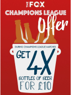 4 Bottles of Beer JUST £10 during Champions League matches!