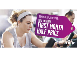 FIRST MONTH HALF PRICE OFFER @ BETTER GYM!