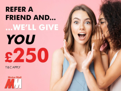 £250 REFER A FRIEND OFFER FROM MOTOR MALL