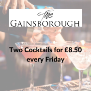Two Cocktails for £8.50 every Friday at The Gainsborough