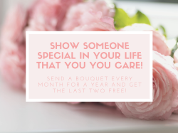 Show someone special in your life that you you care every month for a year