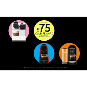 Receive up to £75 Club Reward on Selected Nespresso Machines