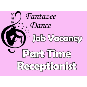Job Vacancy St Neots - Part Time Receptionist - Fantazee Dance Studios