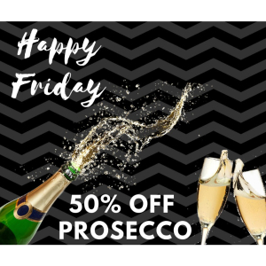 50% off Prosecco on Friday's