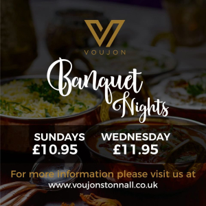 Banquet Nights at Voujon Indian Restaurant - THREE COURSE SUPER SUNDAY JUST £10.95 & FOUR COURSE WEDNESDAY MADNESS JUST £11.95!!!