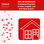 20% off Residential Conveyancing fees to new couples and first-time buyers with Pickford Solicitors