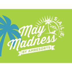 MAY MADNESS SALE WITH AMRESORTS