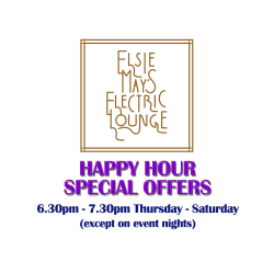 Happy Hour Offers - Elsie May's Electric Lounge - Cafe & Cocktail Bar